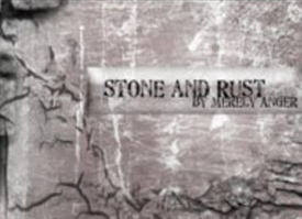 Stone and  Rust